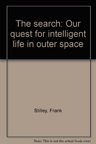 The search: Our quest for intelligent life in outer space