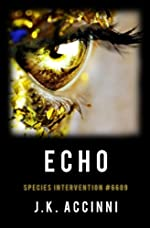 Echo: An Alien Apocalyptic Saga (Species Intervention #6609 Series Book 2)