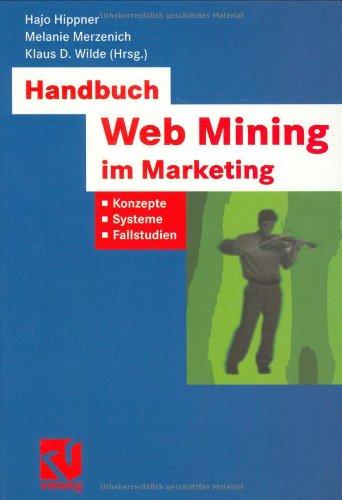 Handbuch Web Mining im Marketing. Konzepte, Systeme, Fallstudien.