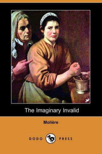 The Imaginary Invalid (Dodo Press)