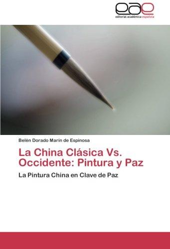 La China Clasica vs. Occidente: Pintura y Paz