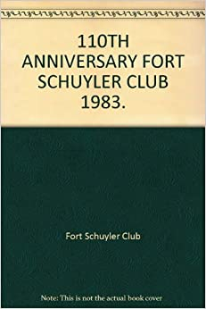 110TH ANNIVERSARY FORT SCHUYLER CLUB 1983.: Fort Schuyler ...