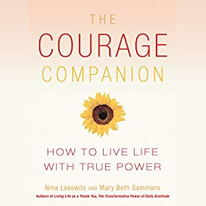 The Courage Companion: How to Live Life with True Power | [Nina Lesowitz, Mary Beth Sammons]