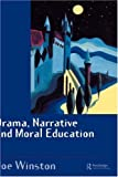 img - for Drama, Narrative and Moral Education book / textbook / text book