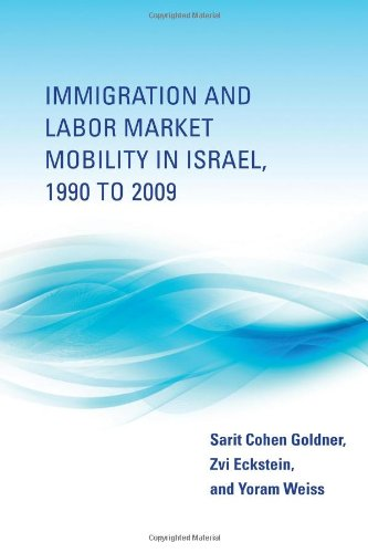 Immigration and Labor Market Mobility in Israel, 1990 to 2009