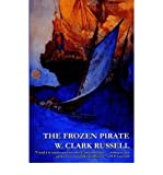 img - for [ [ [ The Frozen Pirate [ THE FROZEN PIRATE ] By Russell, W Clark ( Author )Feb-06-2004 Paperback book / textbook / text book