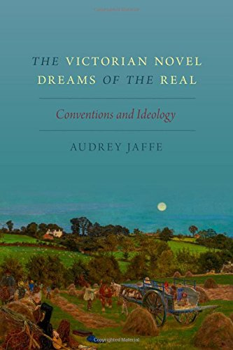 The Victorian Novel Dreams of the Real: Conventions and Ideology
