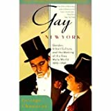 Gay New York; gender, urban culture, and the making of the gay male world, 1890-1940.