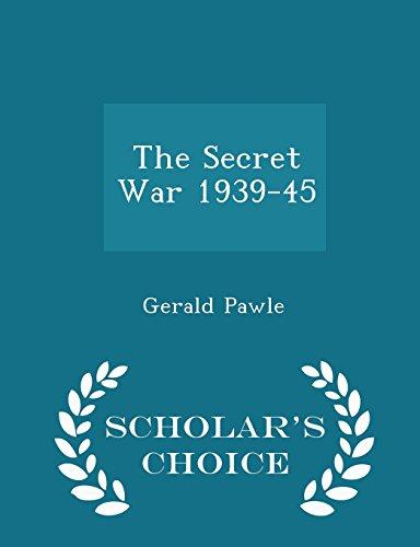 The Secret War 1939-45 - Scholar's Choice Edition
