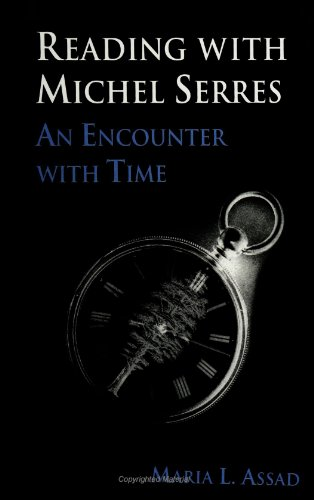 Reading With Michel Serres: An Encounter With Time (SUNY Series, Margins of Literature) (Suny Series, the Margins of Lit