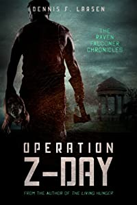 (FREE on 5/30) Operation Z-day by Dennis Larsen - http://eBooksHabit.com