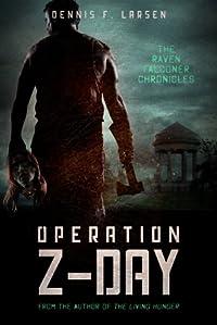 (FREE on 5/30) Operation Z-day by Dennis Larsen - http://eBooksHabit.com