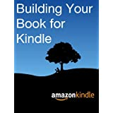Building Your Book for Kindle by Kindle Direct Publishing  (Apr 15, 2012)