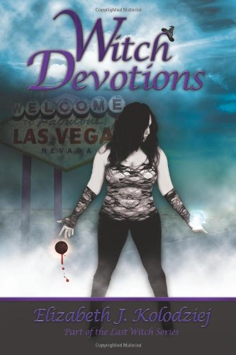 Witch Devotions (Book 3 The Last Witch Series)