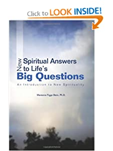 New Spiritual Answers to Life's Big Questions: An Introduction to New Spirituality [Paperback] — by Marianne Stein Ph.D