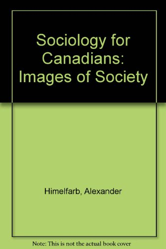 Sociology for Canadians: Images of Society