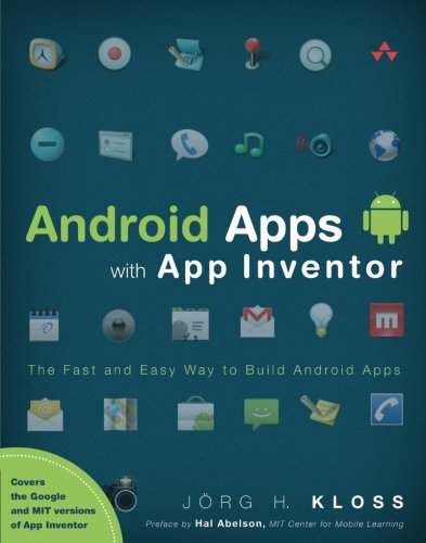 Android Apps with App Inventor: The Fast and Easy Way to Build Android Apps (Android Apps With App Inventor compare prices)