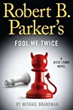 img - for Robert B. Parker's Fool Me Twice (A Jesse Stone Novel) 1st (first) Edition by Brandman, Michael [2012] book / textbook / text book