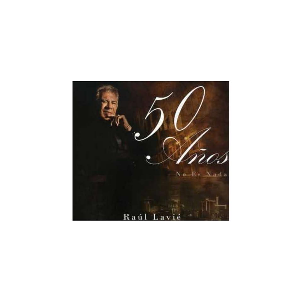 50 Anos No Es Nada Raul Lavie Music