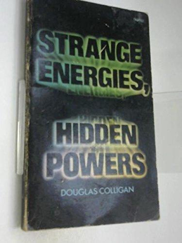 Strange Energies, Hidden Powers, Colligan, Douglas