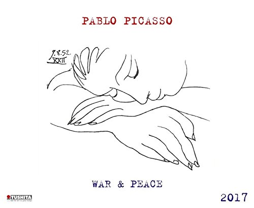 Pablo Picasso War and Peace 2017 Kalender 2017 PDF
