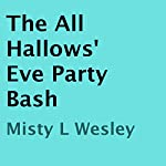 The All Hallows' Eve Party Bash | Misty L Wesley