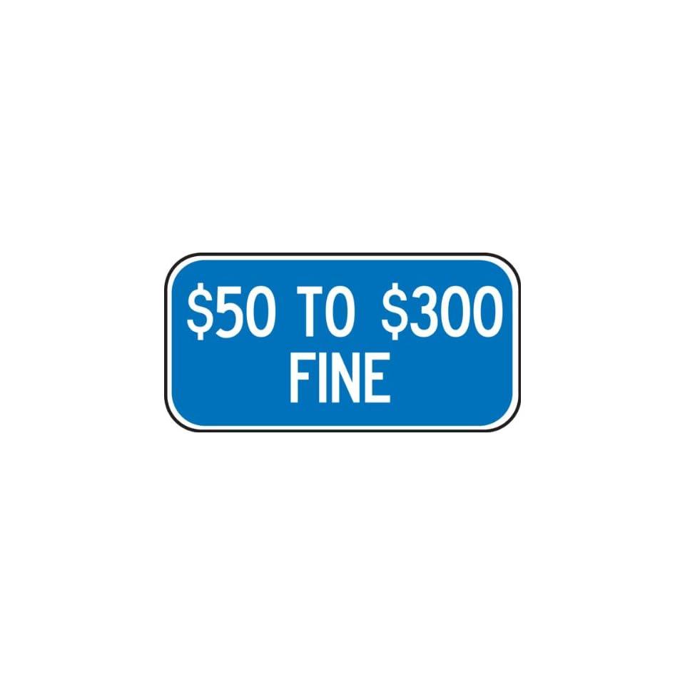 (MISSOURI)   $50 TO $300 FINE Sign 6 x 12 .080 Reflective Aluminum   ADA Parking Signs