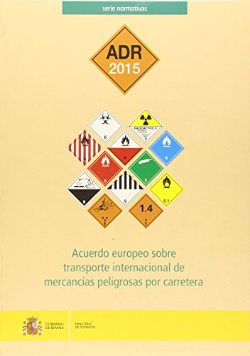 Acuerdo europeo sobre transporte internacional de mercancías peligrosas por carretera. ADR 2015