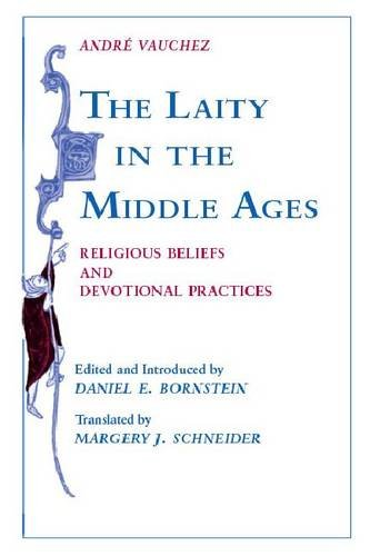 Laity in the Middle Ages: Religious Beliefs and Devotional Practices
