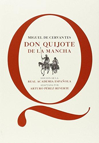 Don Quijote de la Mancha: Edición de la RAE, adaptada por Arturo Pérez-Reverte