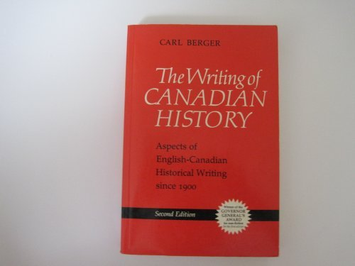 The Writing of Canadian History: Aspects of English-Canadian Historical Writing Since 1900