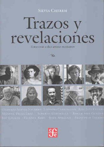 Trazos y revelaciones. Entrevistas a diez artistas mexicanos (Tezontle) (Spanish Edition)