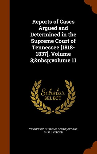 Reports of Cases Argued and Determined in the Supreme Court of Tennessee [1818-1837], Volume 3;volume 11