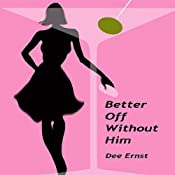 Better Off Without Him | [Dee Ernst]