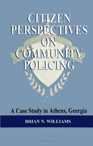 Citizen Perspectives on Community Policing: A Case Study in Athens, Georgia (S U N Y Series in New Directions in Crime and Justice Studies)