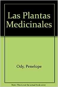 Las Plantas Medicinales (Spanish Edition): Penelope Ody: 9788440699992
