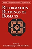 img - for Reformation Readings of Romans (Romans Through History & Culture) book / textbook / text book