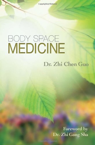 Body Space Medicine: Dr. Zhi Chen Guo: 9781600230172: Amazon.com: Books