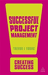 Successful Project Management (Creating Success)
