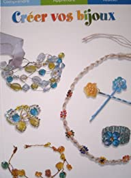 Créer vos bijoux
