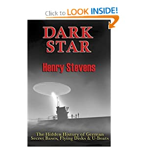Dark Star: The Hidden History of German Secret Bases, Flying Disks & U-Boats by Henry Stevens