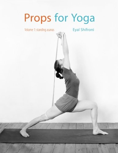 Props for Yoga: Standing Poses (Volume 1), by Dr Eyal Shifroni
