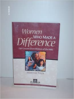 Women who made a difference life lessons from women of the bible rbp