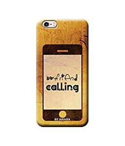 Be Awara Boyfriend Calling Back Cover Case for Apple iPhone 6S