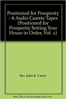 Positioned for Prosperity - 6 Audio Casette Tapes (Positioned for