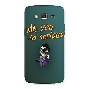 Ajay Enterprises Wo Why So Cartoon Back Case Cover for Samsung Galaxy Grand 2