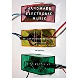 img - for Handmade Electronic Music: The Art of Hardware Hacking [Paperback] [2009] 2 Ed. Nicolas Collins book / textbook / text book