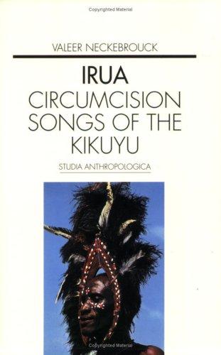 Irua: Circumcision Songs of the Kikuyu (Studia Anthropologica)