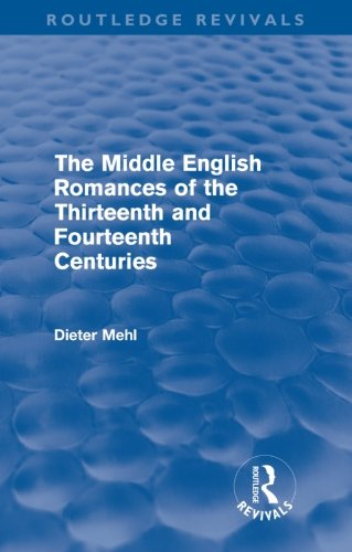 The Middle English Romances of the Thirteenth and Fourteenth Centuries (Routledge Revivals)