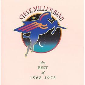 The Best Of Steve Miller Band 1968-1973